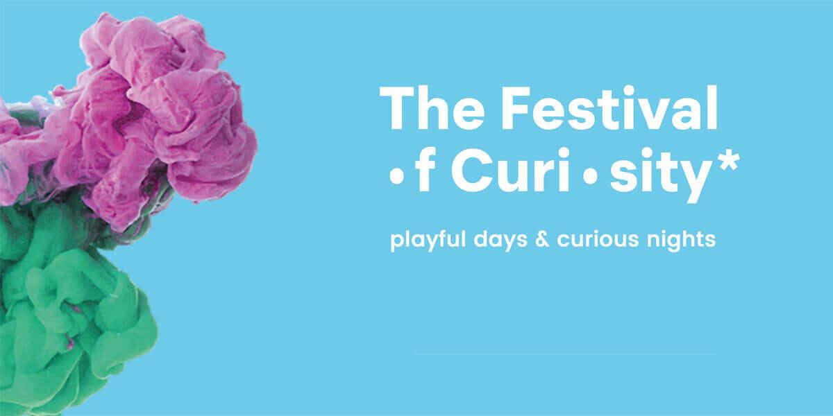 The Festival of Curiosity*