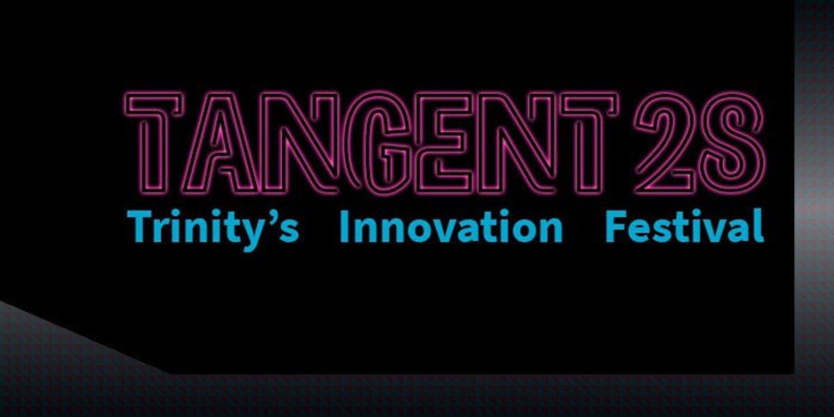 Tangent 28 | Trinity's Innovation Festival